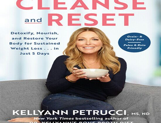 Dr. Kellyann's Cleanse and Reset By Kellyann Petrucci [P.D.F version]