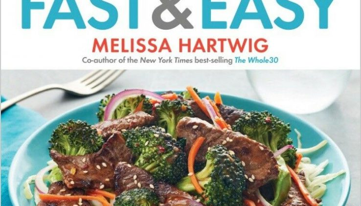 The Whole30 Immediate & Straightforward Cookbook: 150 Merely by Melissa Hartwig