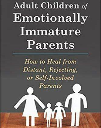 Grownup Childhood Emotionally Immature Oldsters by Lindsay C. Gibson  (2015.Digital)