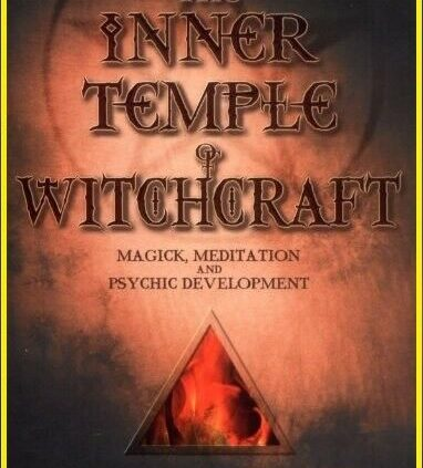 The Interior Temple of Witchcraft: Magick, Meditation and Psychic Vogue E B.