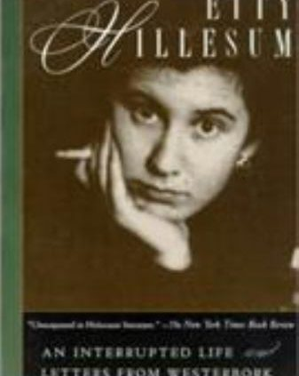 Etty Hillesum: An Interrupted Lifestyles the Diaries, 1941-1943 and Letters from West