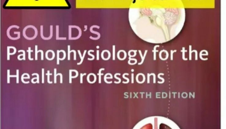 (TEST BANK + P.D.F) Gould's Pathophysiology for the Successfully being Professions Sixth EDITI