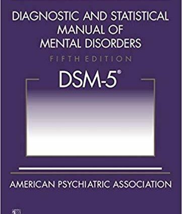 Diagnostic and Statistical Manual of Psychological Disorders, fifth Ed: DSM-5 Paperback**