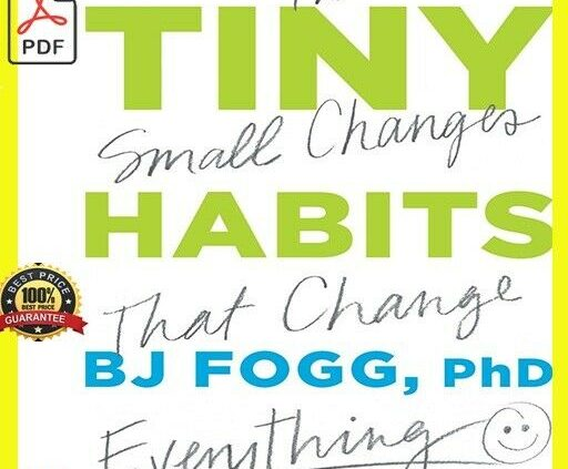 Small Habits: The Small Adjustments.. 2019 by BJ Fogg Ph.D(P../DF) rapid provide