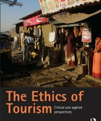 The Ethics of Tourism Serious and Applied Views 1st Edition by Brent Lov
