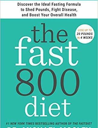The Fast800 Diet   by Dr Michael Mosley (2019. Digital)