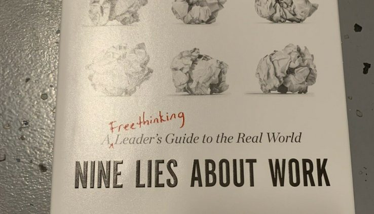 Nine lies about work:  a freethinking leaders files to the precise world