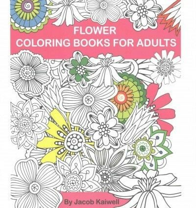 Flower Adult Coloring Guide : Coloring Books for Adults Artistic Coloring Insp…