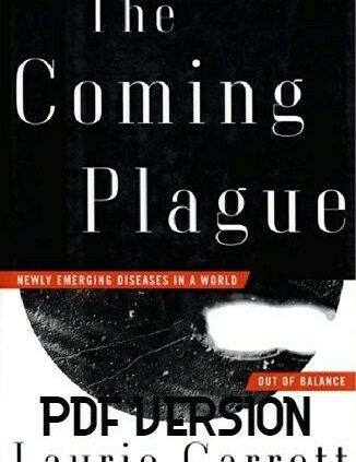 The Coming Plague: Newly Rising Diseases in a World Out of Balance