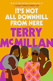 It's No longer All Downhill From Here by Terry McMillan P.D.F version